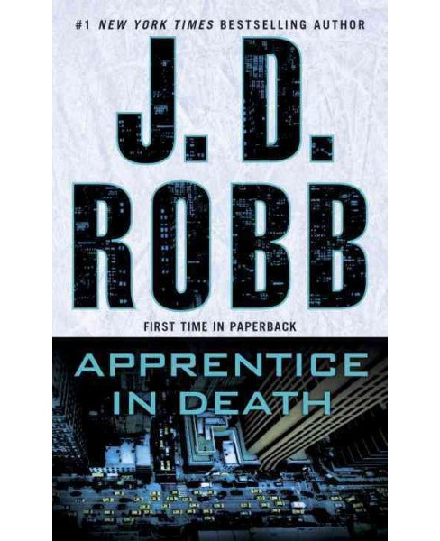 Apprentice in Death (Reprint) (Paperback) (J. D. Robb) - image 1 of 1