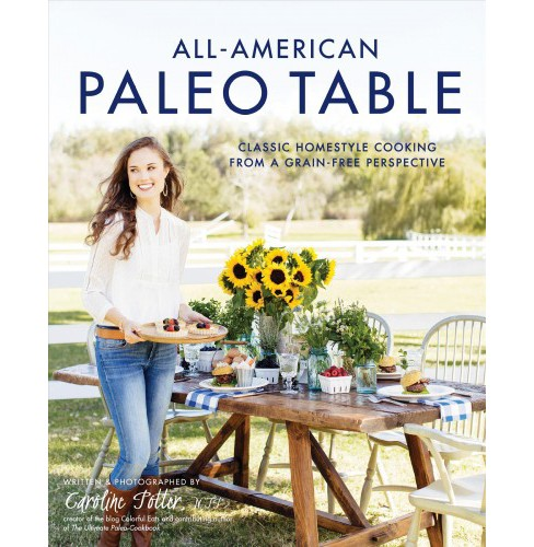 All-american Paleo Table : Classic Homestyle Cooking from a Grain-free Perspective (Reprint) (Paperback) - image 1 of 1