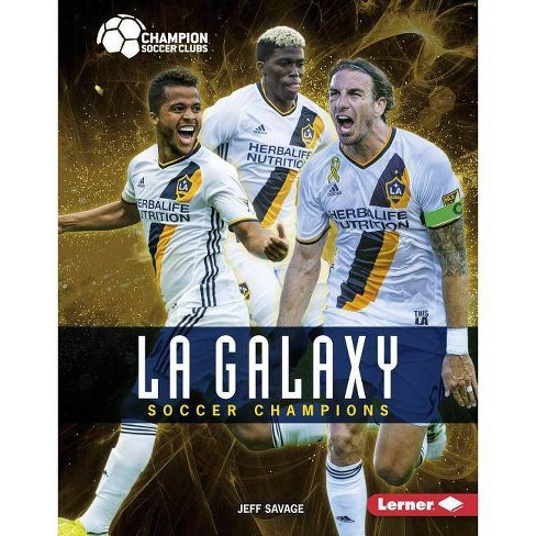 La Galaxy - (Champion Soccer Clubs) by  Jeff Savage (Hardcover) - image 1 of 1