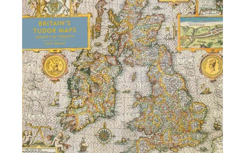 Britain's Tudor Maps : County by County (Hardcover) (John Speed) - image 1 of 1