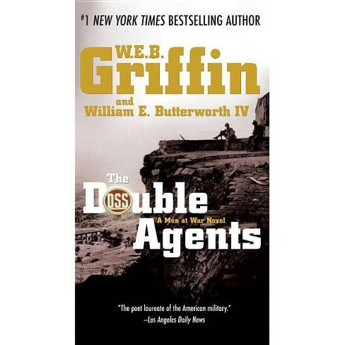 The Double Agents - (Men at War (Paperback Jove)) by  W E B Griffin & William E Butterworth (Paperback) - image 1 of 1