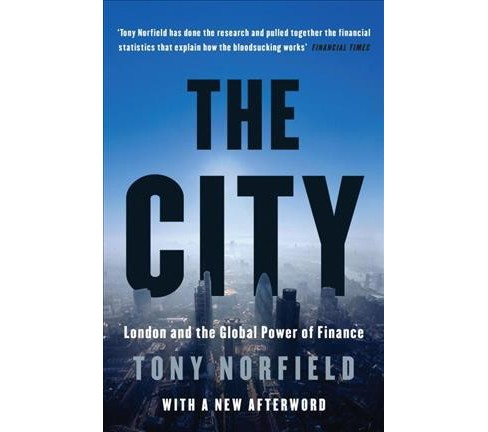 City : London and the Global Power of Finance -  Reprint by Tony Norfield (Paperback) - image 1 of 1