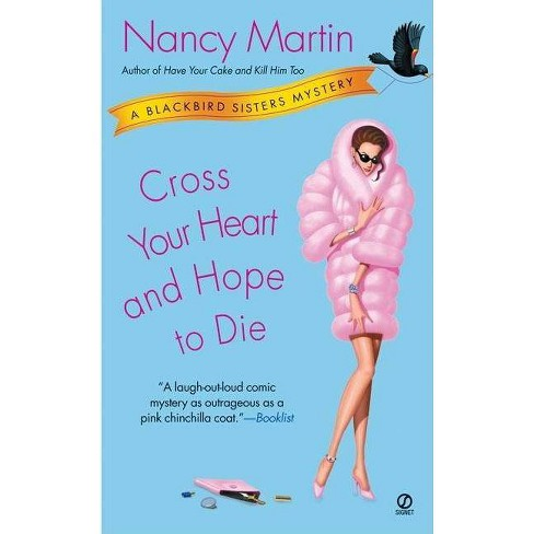 Cross Your Heart and Hope to Die - (Blackbird Sisters Mysteries) by  Nancy Martin (Paperback) - image 1 of 1