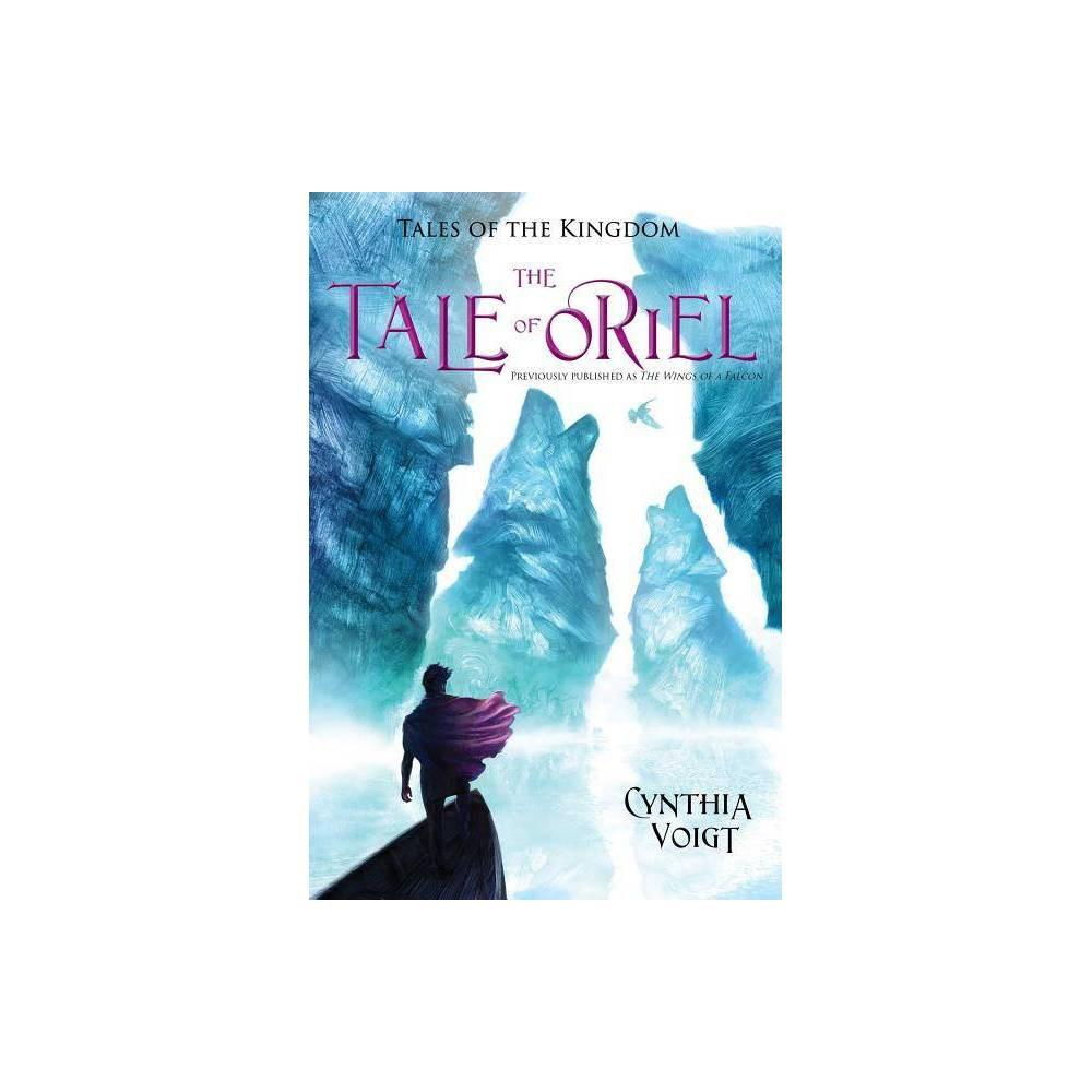 The Tale Of Oriel Tales Of The Kingdom By Cynthia Voigt Paperback
