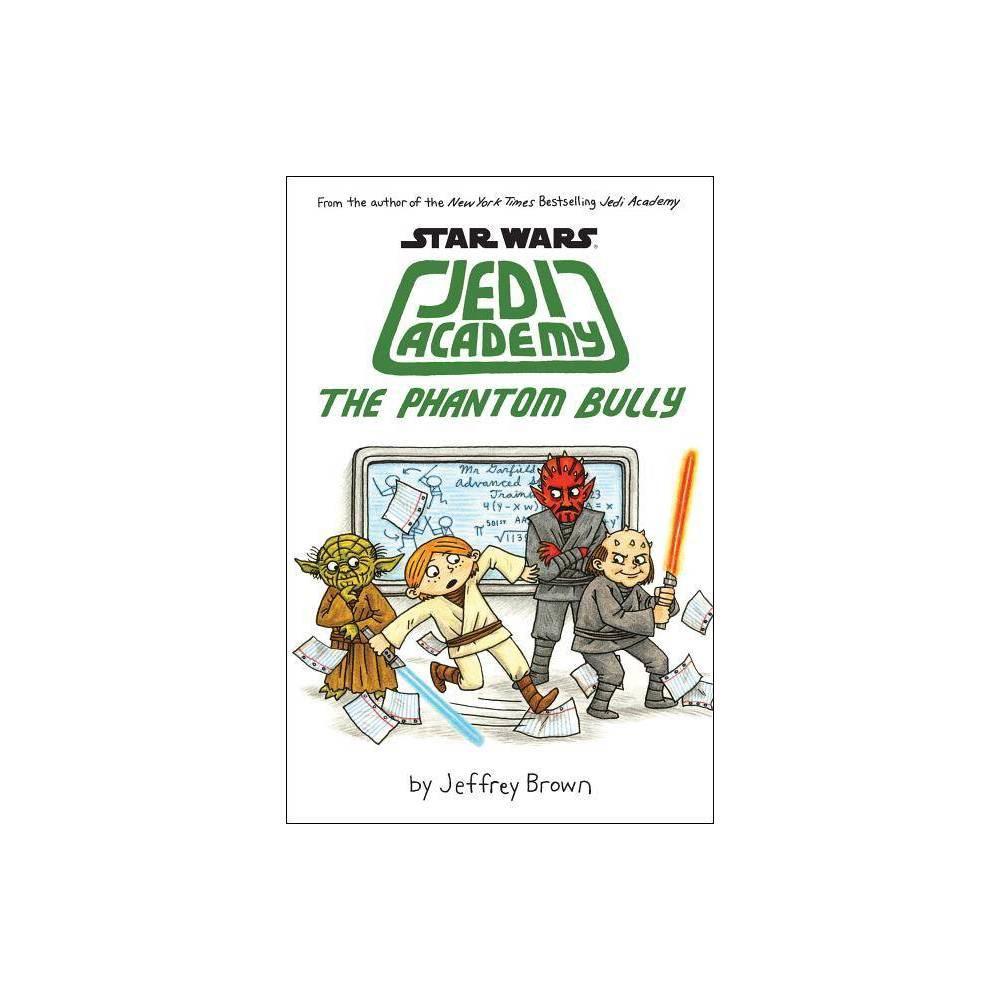The Phantom Bully Star Wars Jedi Academy Hardcover By Jeffrey Brown