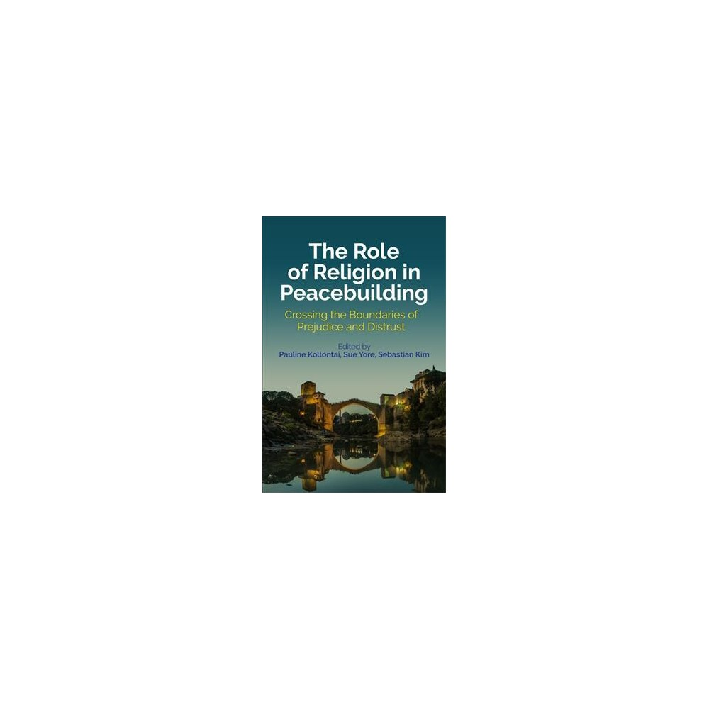 Role of Religion in Peacebuilding : Crossing the Boundaries of Prejudice and Distrust (Paperback)