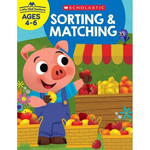 Little Skill Seekers: Sorting & Matching - by  Scholastic (Paperback) - image 1 of 1