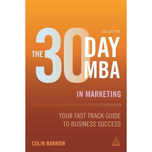 The 30 Day MBA in Marketing - 2 Edition by  Colin Barrow (Paperback) - image 1 of 1