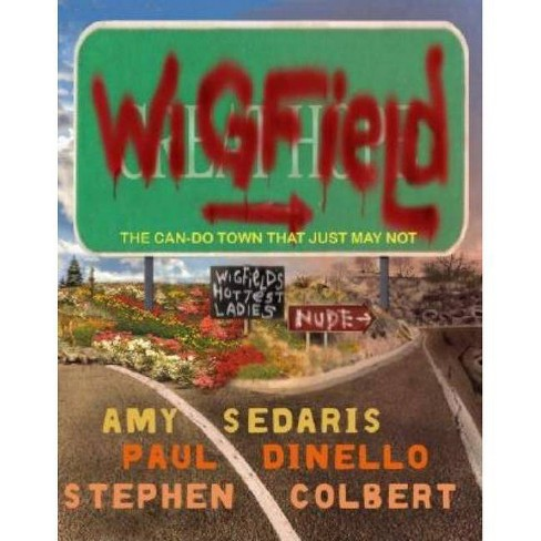 Wigfield - by  Amy Sedaris & Paul Dinello & Stephen Colbert (Paperback) - image 1 of 1