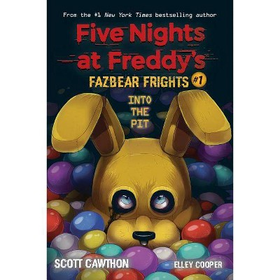 Into the Pit (Five Nights at Freddy's: Fazbear Frights #1) - by Scholastic & Scott Cawthon & Elley Cooper (Paperback)