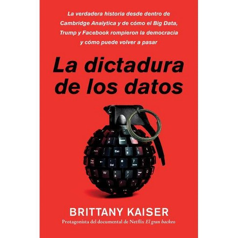 Targeted / La Dictadura de Los Datos (Spanish Edition) - by  Brittany Kaiser (Paperback) - image 1 of 1