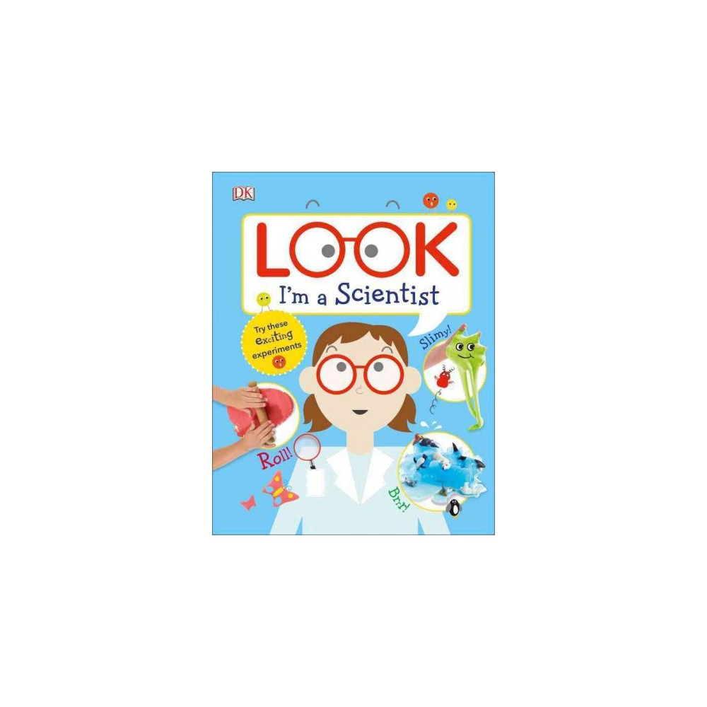 Look I'm a Scientist - (Hardcover)