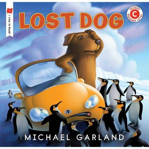 Lost Dog - (I Like to Read) by  Michael Garland (Paperback) - image 1 of 1