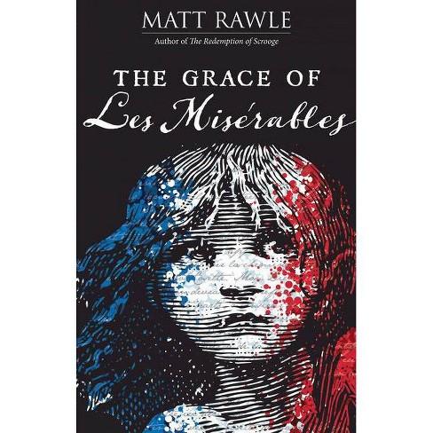 The Grace of Les Miserables - (Grace of Le Miserables) by  Matt Rawle (Paperback) - image 1 of 1