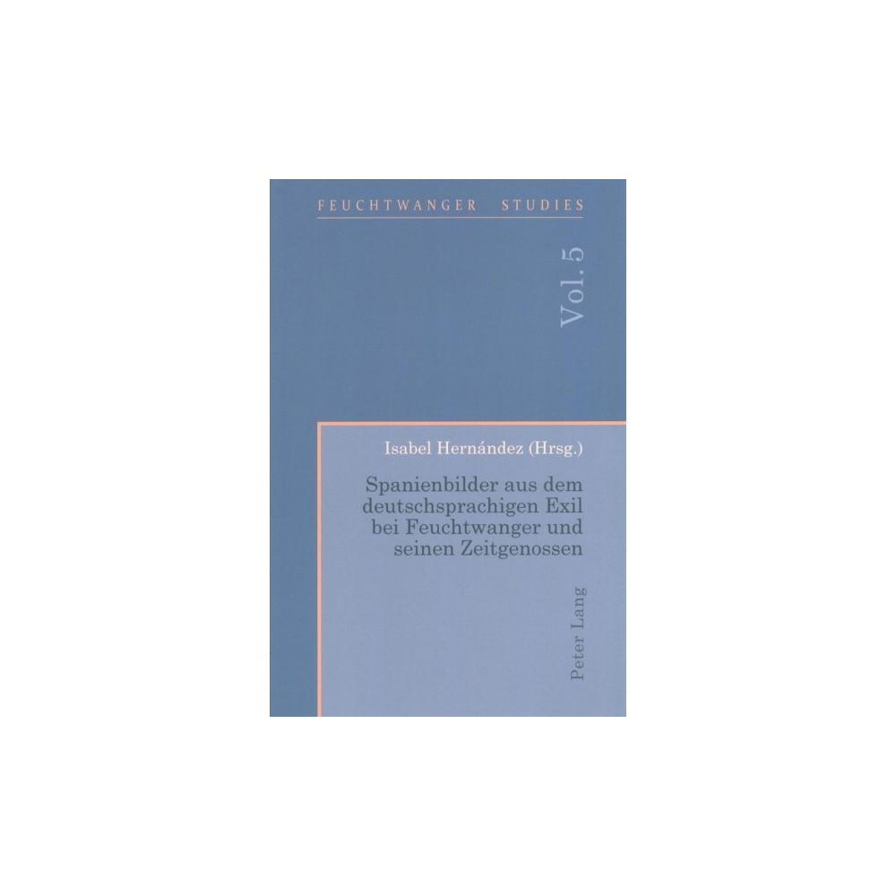 Spanienbilder Aus Dem Deutschsprachigen Exil Bei Feuchtwanger Und Seinen Zeitgenossen - New (Paperback)