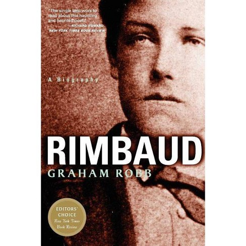 Rimbaud - by  Graham Robb (Paperback) - image 1 of 1
