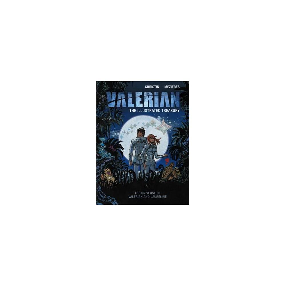 Valerian: the Illustrated Treasury : The Universe of Valerian and Laureline (Hardcover) (Pierre