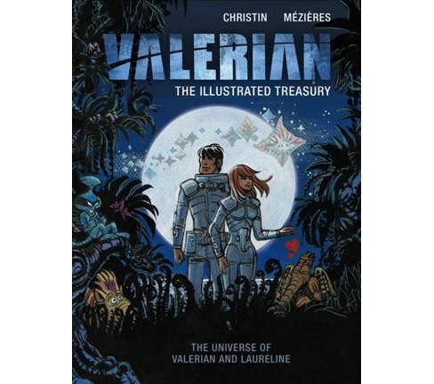 Valerian: the Illustrated Treasury : The Universe of Valerian and Laureline (Hardcover) (Pierre - image 1 of 1