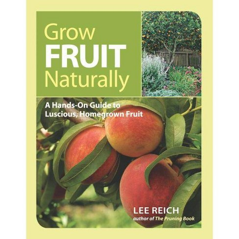 Grow Fruit Naturally - by  Lee Reich (Paperback) - image 1 of 1