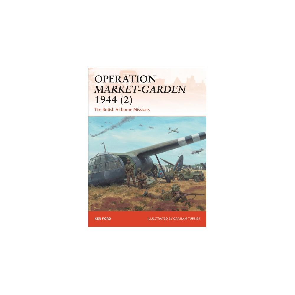 Operation Market-garden 1944 : The British Airborne Missions (Vol 2) (Paperback) (Ken Ford)