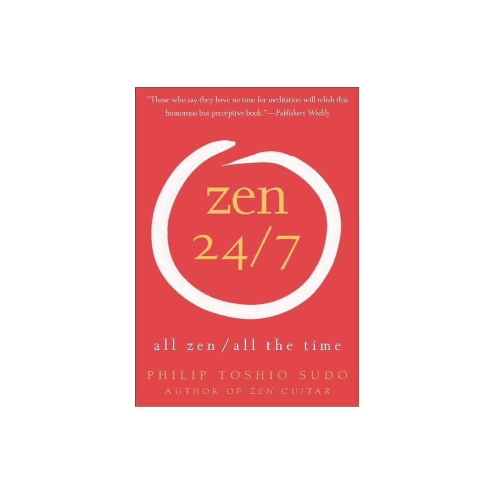 Zen 24 7 By Philip T Sudo Paperback