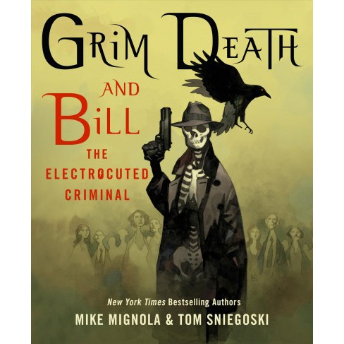 Grim Death and Bill the Electrocuted Criminal (Hardcover) (Mike Mignola & Thomas E. Sniegoski) - image 1 of 1