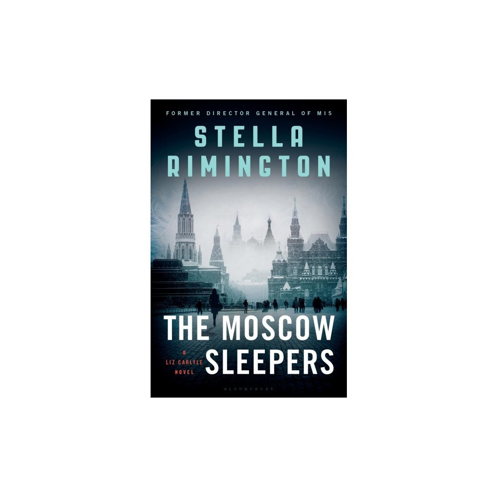 Moscow Sleepers - (Liz Carlyle) by Stella Rimington (Hardcover)