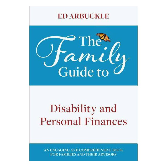 The Family Guide to Disability and Personal Finances - by  Ed Arbuckle (Paperback) - image 1 of 1