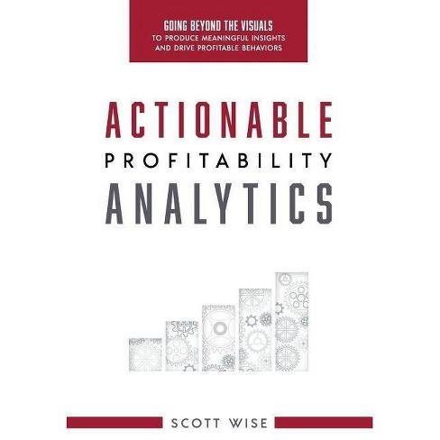 Actionable Profitability Analytics - by  Scott Wise (Hardcover) - image 1 of 1