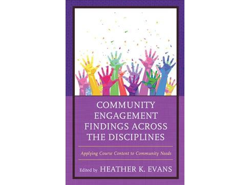 Community Engagement Findings Across the Disciplines : Applying Course Content to Community Needs - image 1 of 1