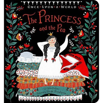 The Princess and the Pea - (Once Upon a World)by Chloe Perkins (Board Book)