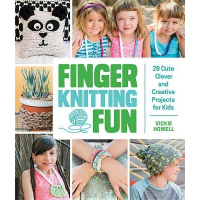 Finger Knitting Fun - by  Vickie Howell (Paperback)