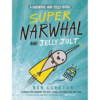 Super Narwhal and Jelly Jolt (Hardcover) (Ben Clanton)
