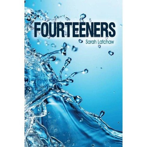 Fourteeners - (Hydraulic) by  Sarah Latchaw (Paperback) - image 1 of 1