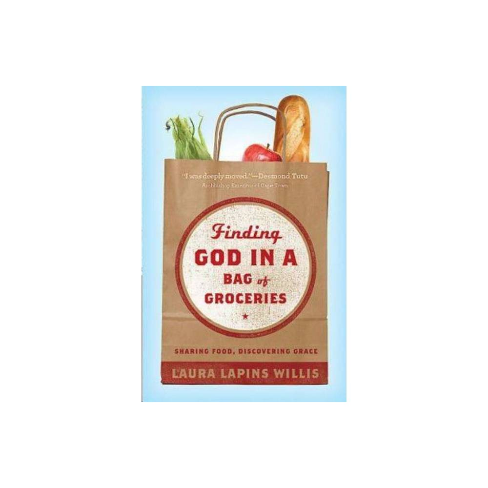 Finding God In A Bag Of Groceries By Laura Lapins Willis Paperback
