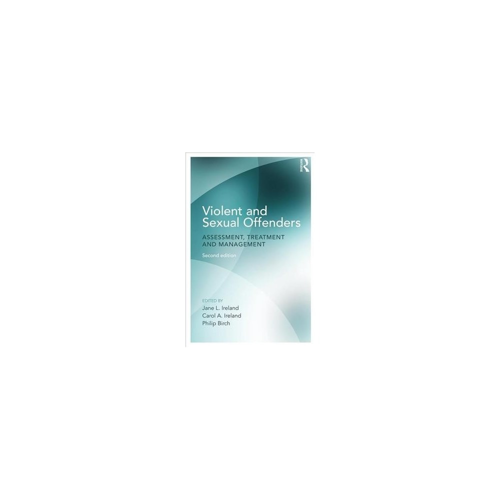 Violent and Sexual Offenders : Assessment, Treatment, and Management - 2 (Paperback)