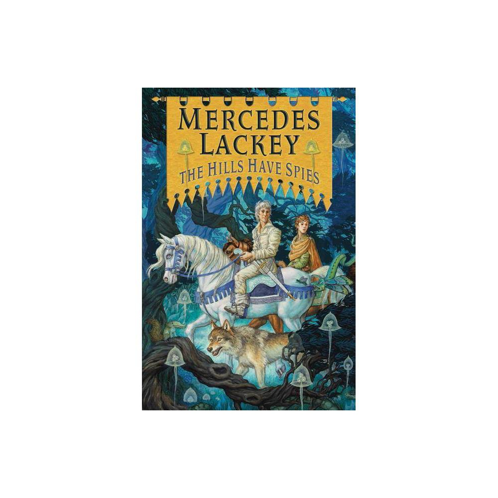 The Hills Have Spies Valdemar Family Spies By Mercedes Lackey Hardcover