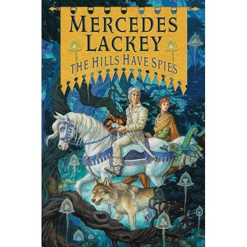 The Hills Have Spies - (Valdemar: Family Spies) by  Mercedes Lackey (Hardcover) - image 1 of 1