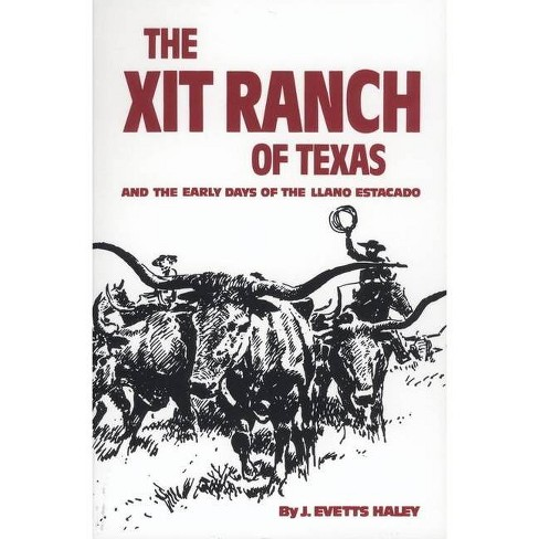The XIT Ranch of Texas - (Western Frontier Library) by  J Evetts Haley (Paperback) - image 1 of 1