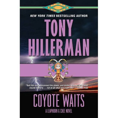 Coyote Waits - (Leaphorn and Chee Novel) by  Tony Hillerman (Paperback)