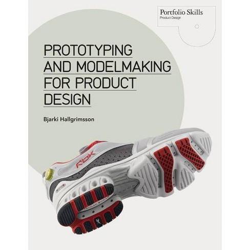 Prototyping and Modelmaking for Product Design - (Portfolio Skills) by  Bjarki Hallgrimsson (Paperback) - image 1 of 1
