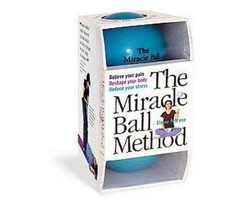 Miracle Ball Method : Relieve Your Pain, Reshape Your Body, Reduce Your Stress (Paperback) (Elaine - image 1 of 1