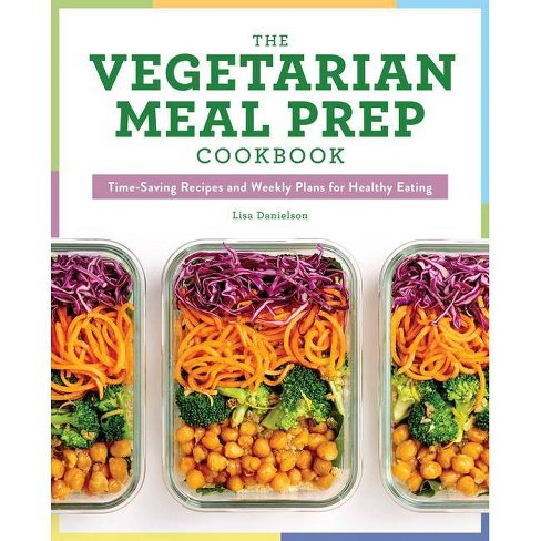 The Vegetarian Meal Prep Cookbook - by  Lisa Danielson (Paperback) - image 1 of 1