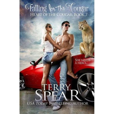 Falling for the Cougar - (Heart of the Cougar) by  Terry Spear (Paperback)