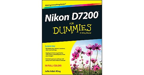 Nikon D7200 for Dummies (Paperback) (Julie Adair King) - image 1 of 1