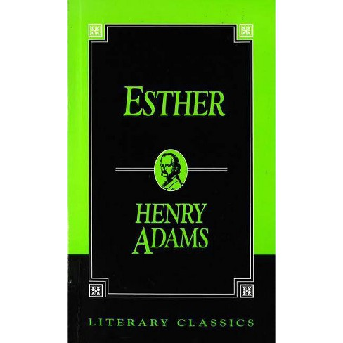Esther - (Literary Classics) by  Henry Adams (Paperback) - image 1 of 1