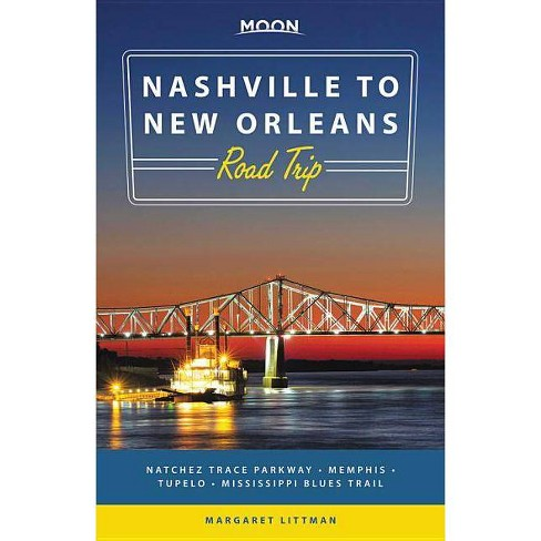 Moon Nashville to New Orleans Road Trip - (Moon Handbooks)by  Margaret Littman (Paperback) - image 1 of 1