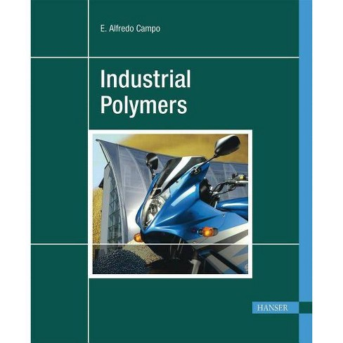 Industrial Polymers - by  E Alfredo Campo (Hardcover) - image 1 of 1
