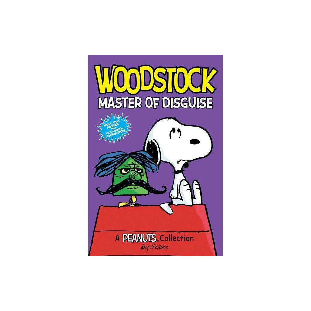 Woodstock Master Of Disguise Peanuts Amp Series Book 4 4 Peanuts Kids By Charles M Schulz Paperback