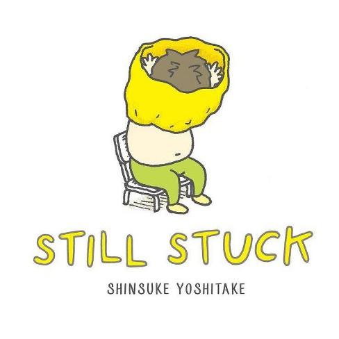 Still Stuck 10/15/2017 - by Shinsuke Yoshitake (Hardcover) - image 1 of 1
